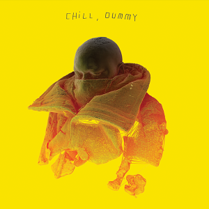 P.O.S - Chill, Dummy