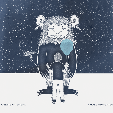 American Opera - Small Victories