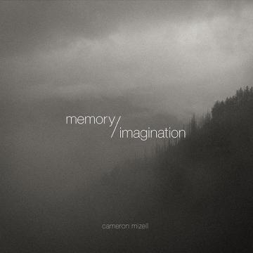 Cameron Mizell - Memory / Imagination