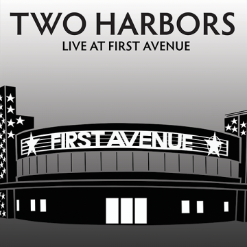 Two Harbors - Live At First Avenue
