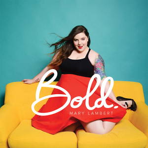 Mary Lambert - Bold
