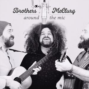 Brothers McClurg - Around The Mic