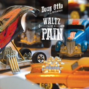 Doug Otto and the Getaways - Waltz of Pain