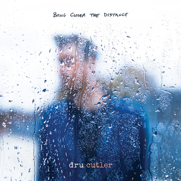 Dru Cutler - Bring Closer The Distance