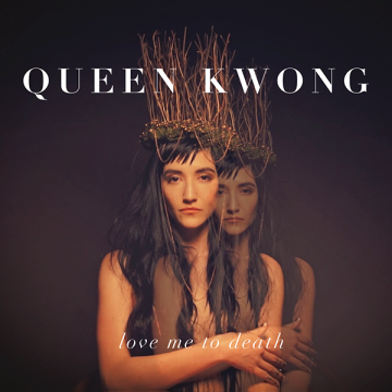 Queen Kwong - Love Me To Death